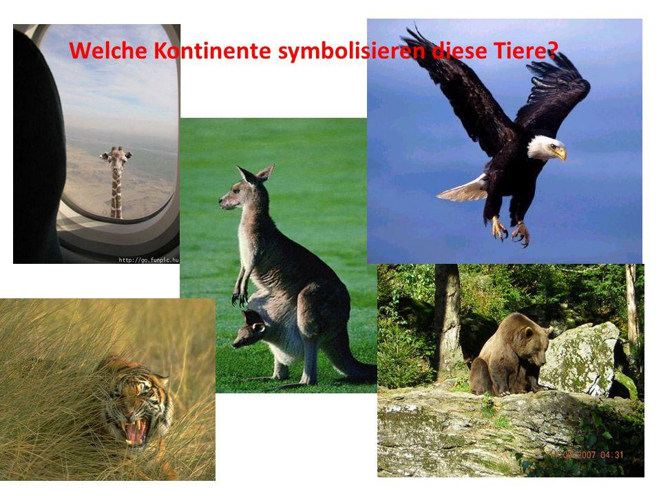 Welche Kontinente symbolisieren diese Tiere