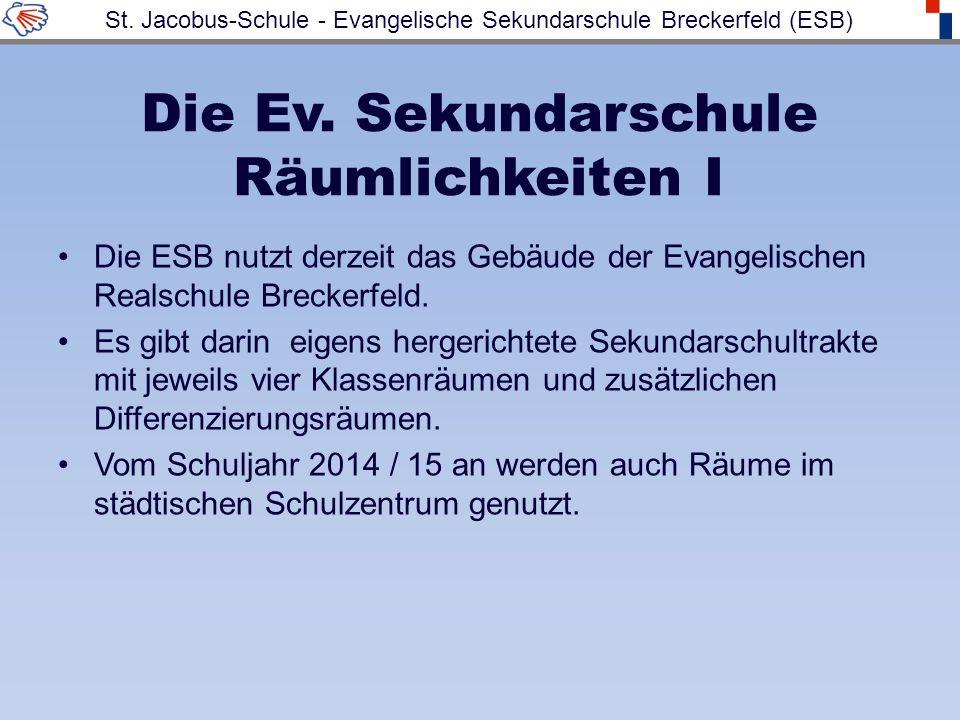 Die Ev. Sekundarschule Räumlichkeiten I Die ESB nutzt derzeit das Gebäude der Evangelischen Realschule Breckerfeld. Es gibt darin eigens hergerichtete