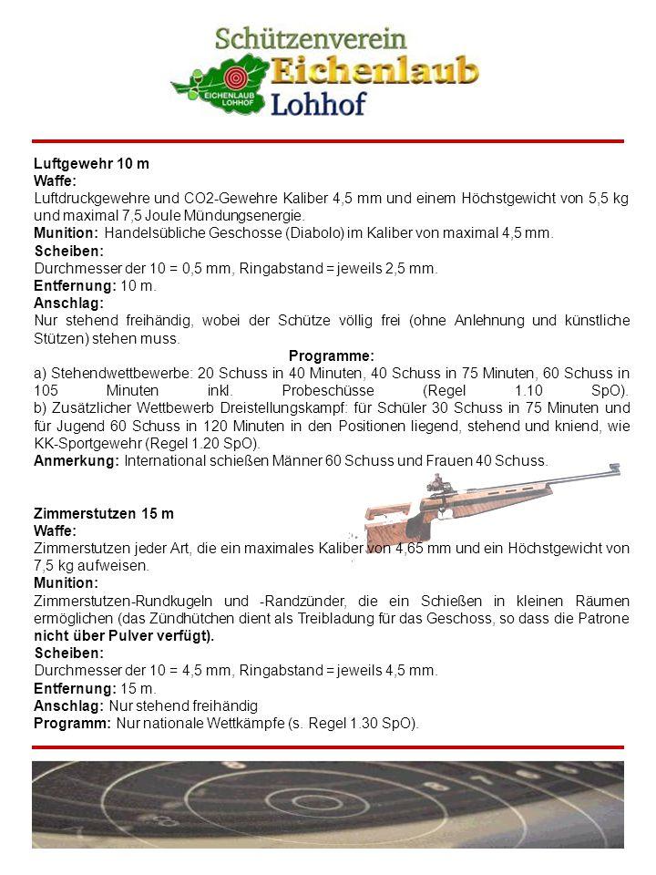 Kleinkalibergewehr 50 m (Freigewehr) Männer Waffe: Kleinkalibergewehre (Einzellader) jeder Art mit einem Kaliber von maximal 5,6 mm (.22 lfb) und einem Höchstgewicht von 8 kg.