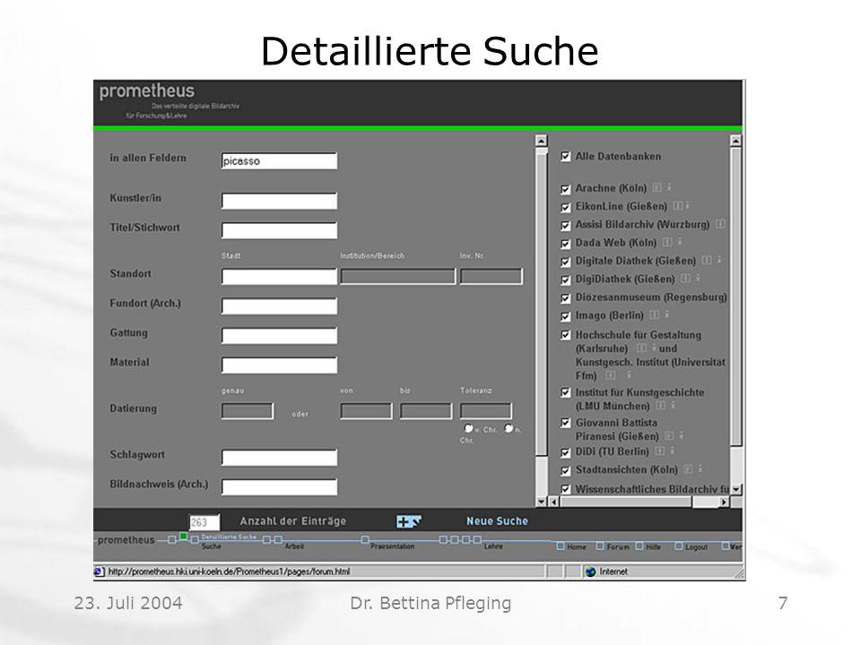 23. Juli 2004Dr. Bettina Pfleging7 Detaillierte Suche