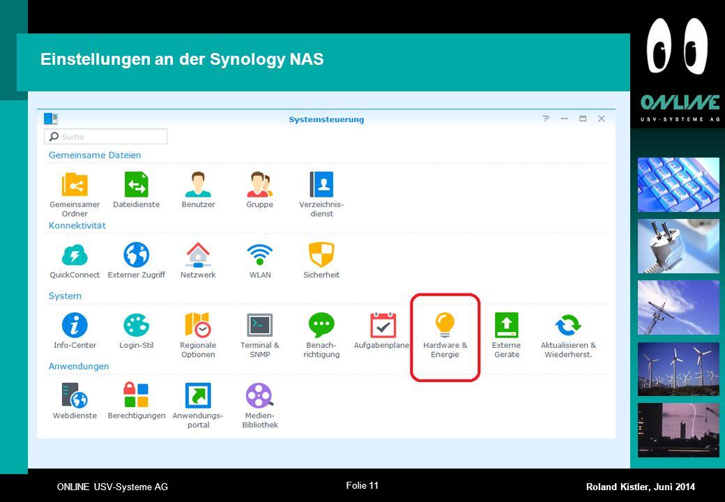 Folie 11 ONLINE USV-Systeme AG Roland Kistler, Juni 2014 Einstellungen an der Synology NAS