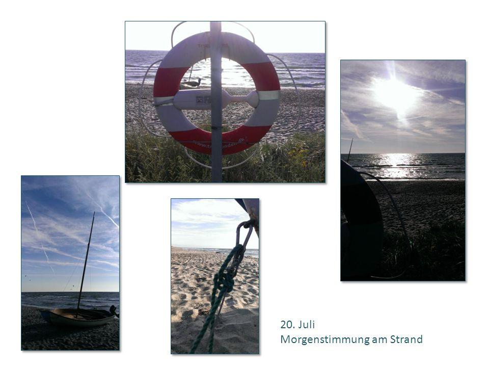 20. Juli Morgenstimmung am Strand