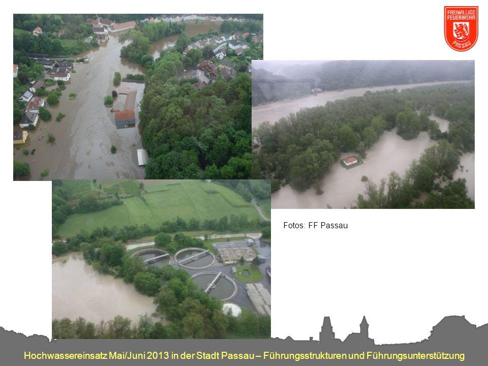 Hochwassereinsatz Mai/Juni 2013 in der Stadt Passau – Führungsstrukturen und Führungsunterstützung Fotos: FF Passau