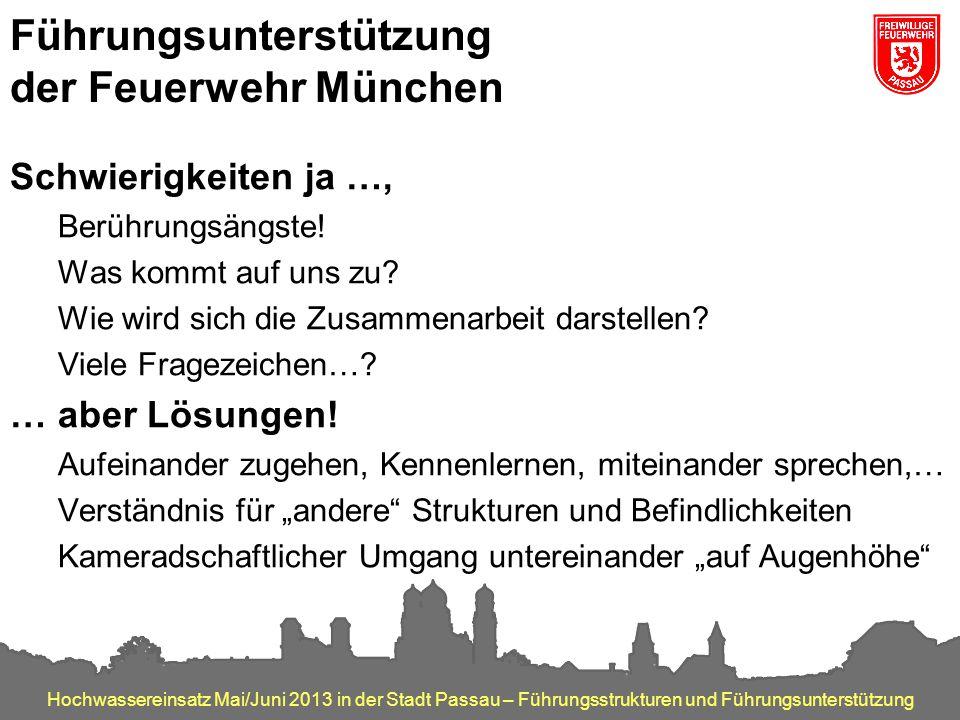 Hochwassereinsatz Mai/Juni 2013 in der Stadt Passau – Führungsstrukturen und Führungsunterstützung Führungsunterstützung der Feuerwehr München Schwier