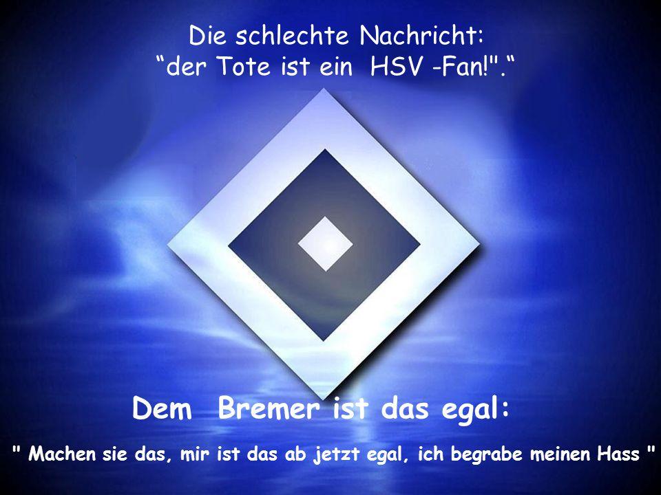 """Die schlechte Nachricht: """"der Tote ist ein HSV -Fan!"""