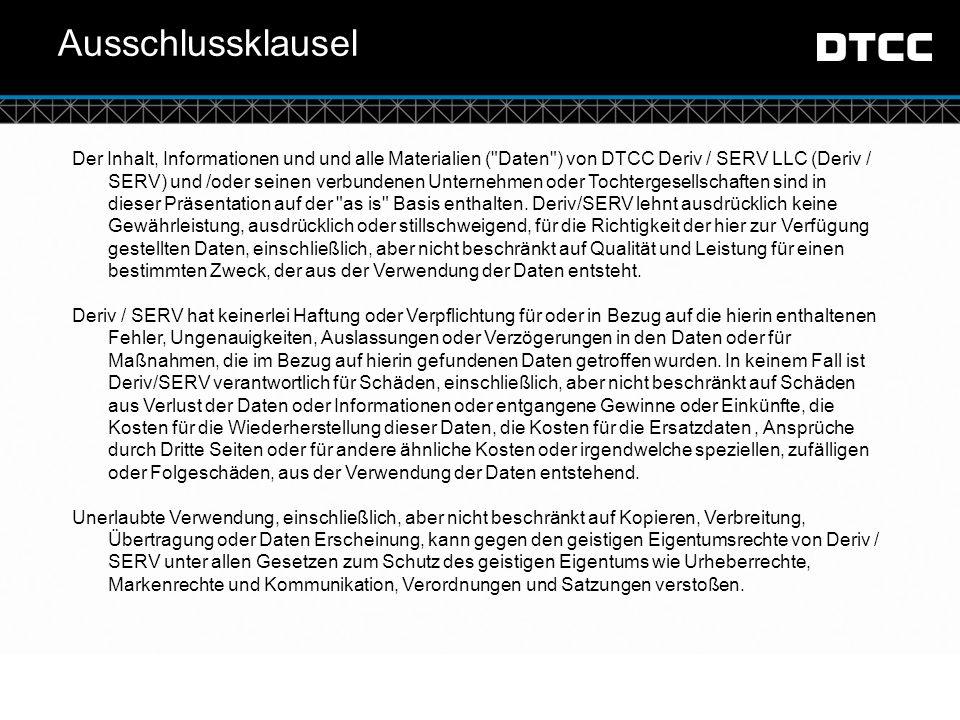 © DTCC Ausschlussklausel Der Inhalt, Informationen und und alle Materialien (