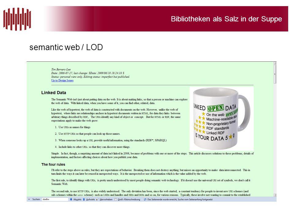 Bibliotheken als Salz in der Suppe semantic web / LOD