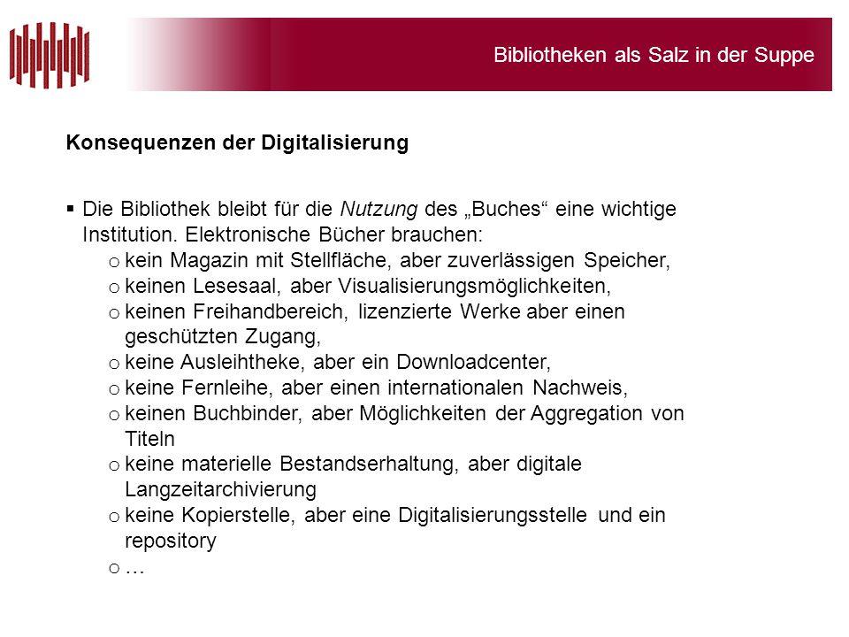 """Bibliotheken als Salz in der Suppe Konsequenzen der Digitalisierung  Die Bibliothek bleibt für die Nutzung des """"Buches"""" eine wichtige Institution. El"""
