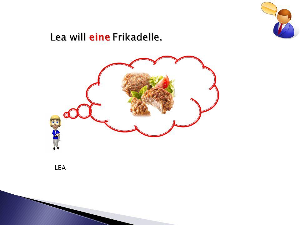 Lea will eine Frikadelle. LEA