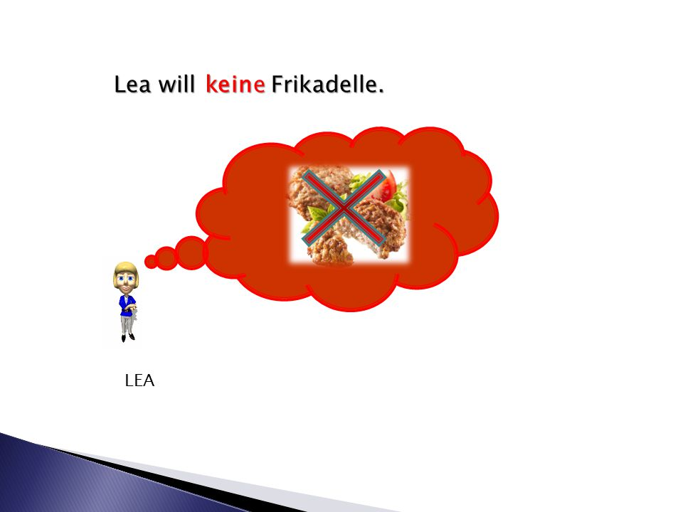 Lea will eine Frikadelle. LEA k