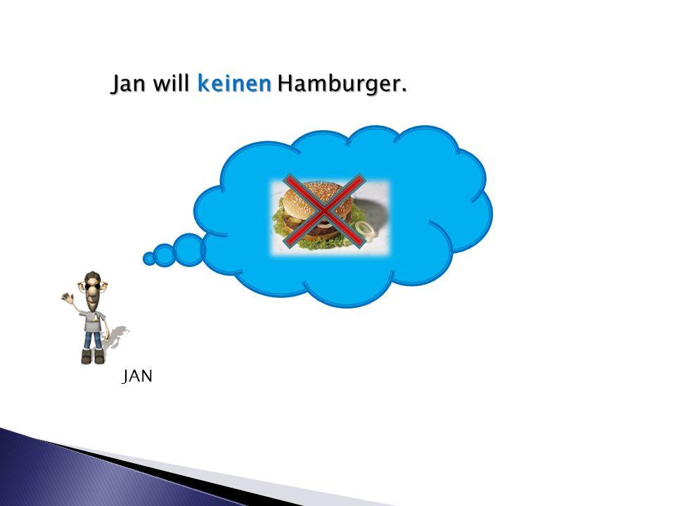 Jan will keinen Hamburger. JAN