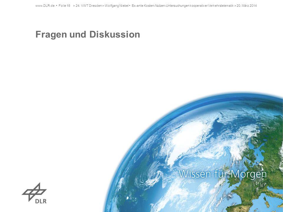 www.DLR.de Folie 16 Fragen und Diskussion > 24. VWT Dresden > Wolfgang Niebel Ex-ante Kosten-Nutzen-Untersuchungen kooperativer Verkehrstelematik > 20