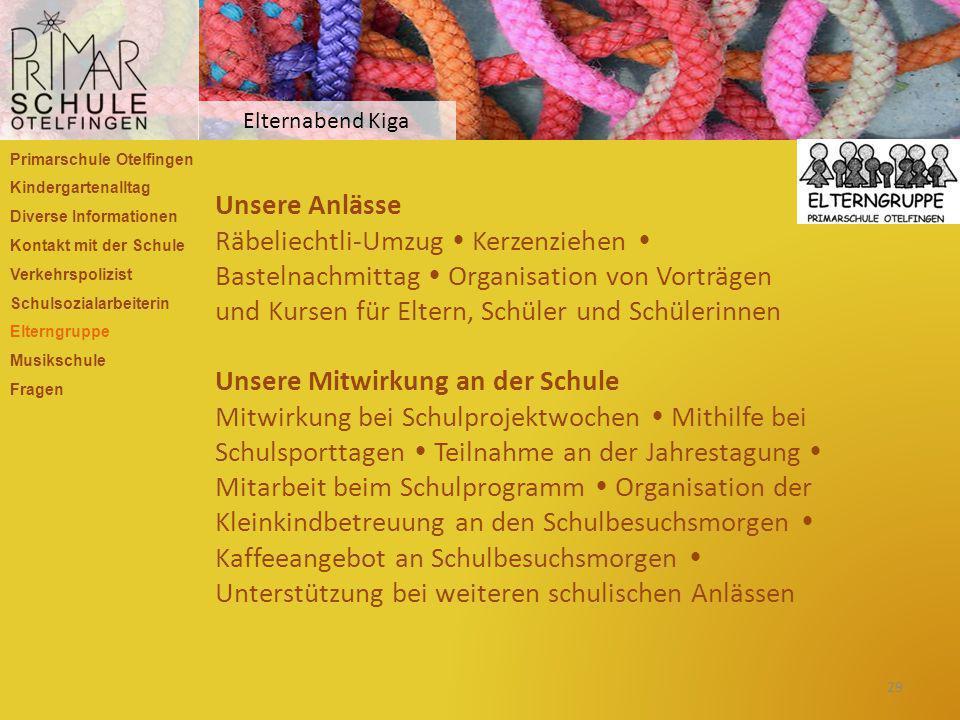 Primarschule Otelfingen Kindergartenalltag Diverse Informationen Kontakt mit der Schule Verkehrspolizist Schulsozialarbeiterin Elterngruppe Musikschul