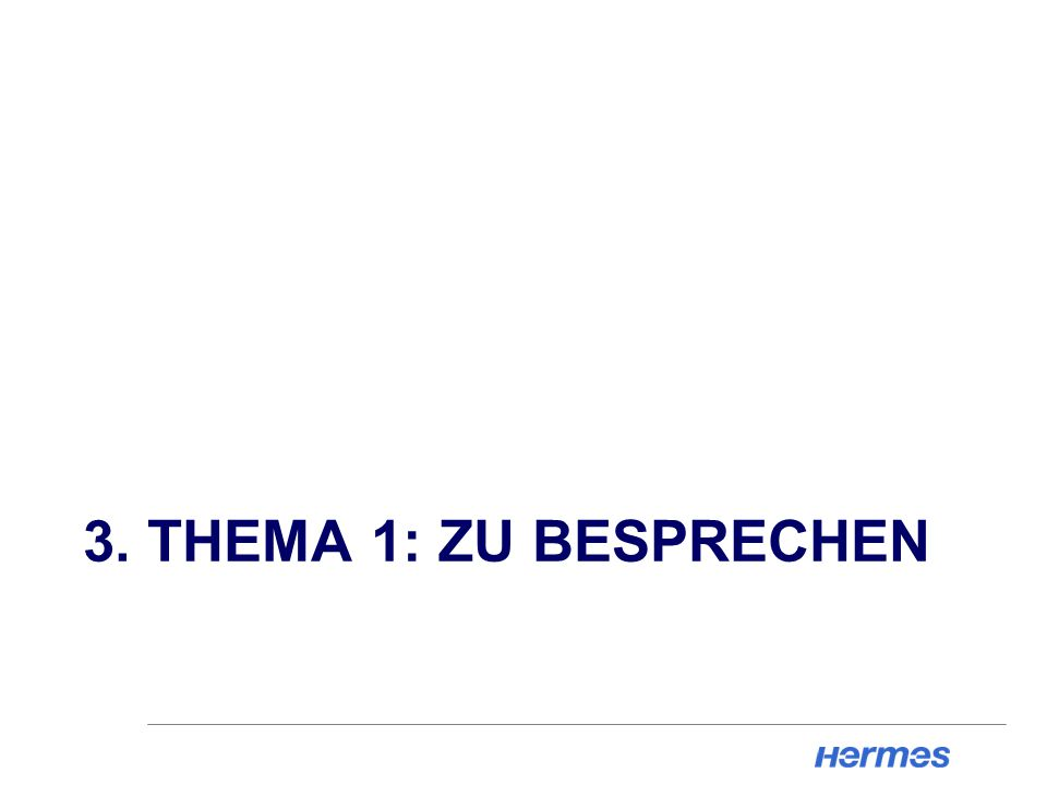 3. THEMA 1: ZU BESPRECHEN
