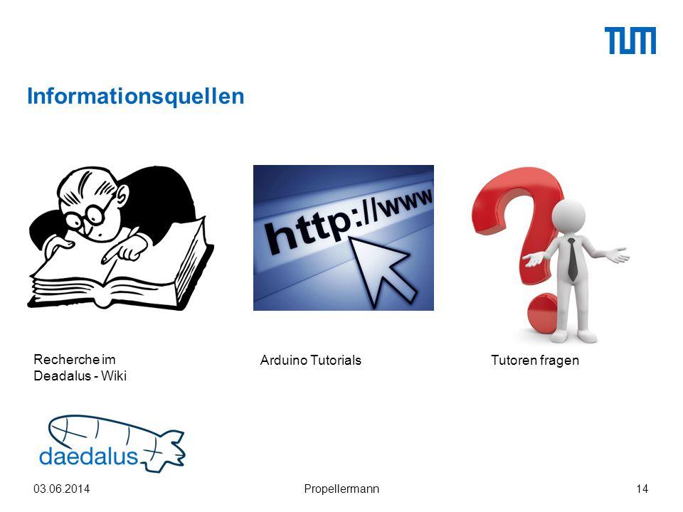 Informationsquellen 03.06.2014Propellermann14 Recherche im Deadalus - Wiki Arduino TutorialsTutoren fragen