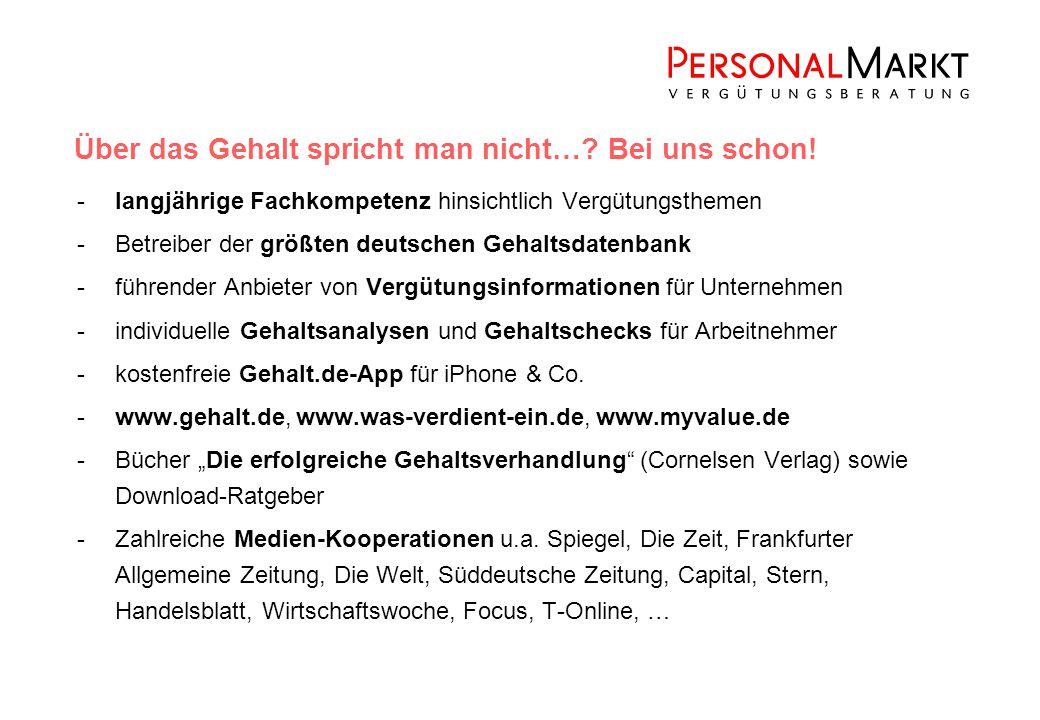 -langjährige Fachkompetenz hinsichtlich Vergütungsthemen -Betreiber der größten deutschen Gehaltsdatenbank -führender Anbieter von Vergütungsinformationen für Unternehmen -individuelle Gehaltsanalysen und Gehaltschecks für Arbeitnehmer -kostenfreie Gehalt.de-App für iPhone & Co.