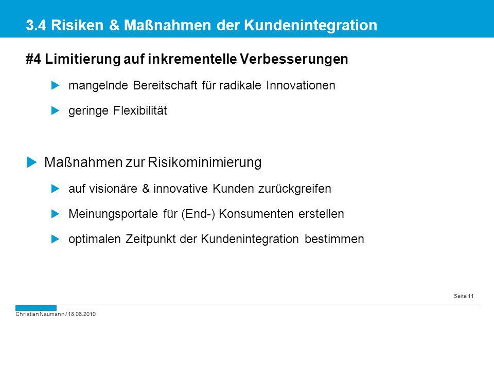 Christian Naumann / 18.06.2010 Seite 11 #4 Limitierung auf inkrementelle Verbesserungen  mangelnde Bereitschaft für radikale Innovationen  geringe F