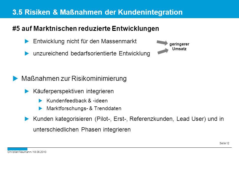 Christian Naumann / 18.06.2010 Seite 12 #5 auf Marktnischen reduzierte Entwicklungen  Entwicklung nicht für den Massenmarkt  unzureichend bedarfsori
