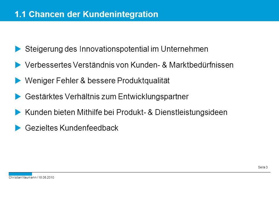 Christian Naumann / 18.06.2010 Seite 3  Steigerung des Innovationspotential im Unternehmen  Verbessertes Verständnis von Kunden- & Marktbedürfnissen