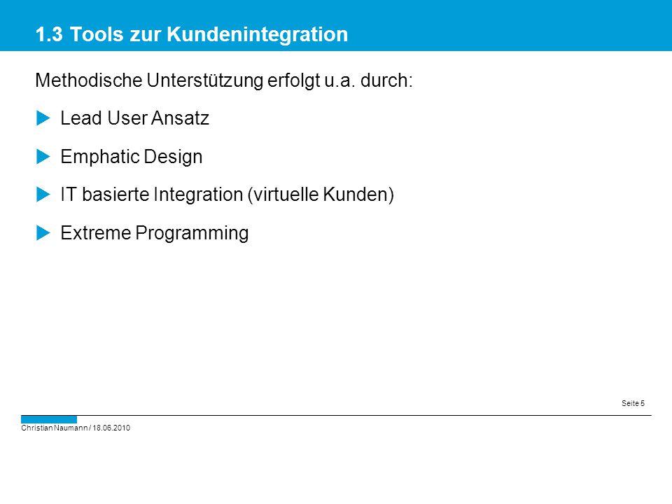 Christian Naumann / 18.06.2010 Seite 5 Methodische Unterstützung erfolgt u.a. durch:  Lead User Ansatz  Emphatic Design  IT basierte Integration (v