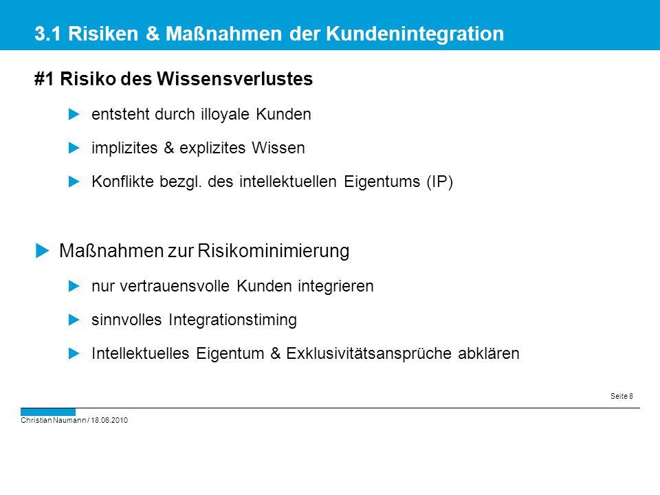 Christian Naumann / 18.06.2010 Seite 8 #1 Risiko des Wissensverlustes  entsteht durch illoyale Kunden  implizites & explizites Wissen  Konflikte be
