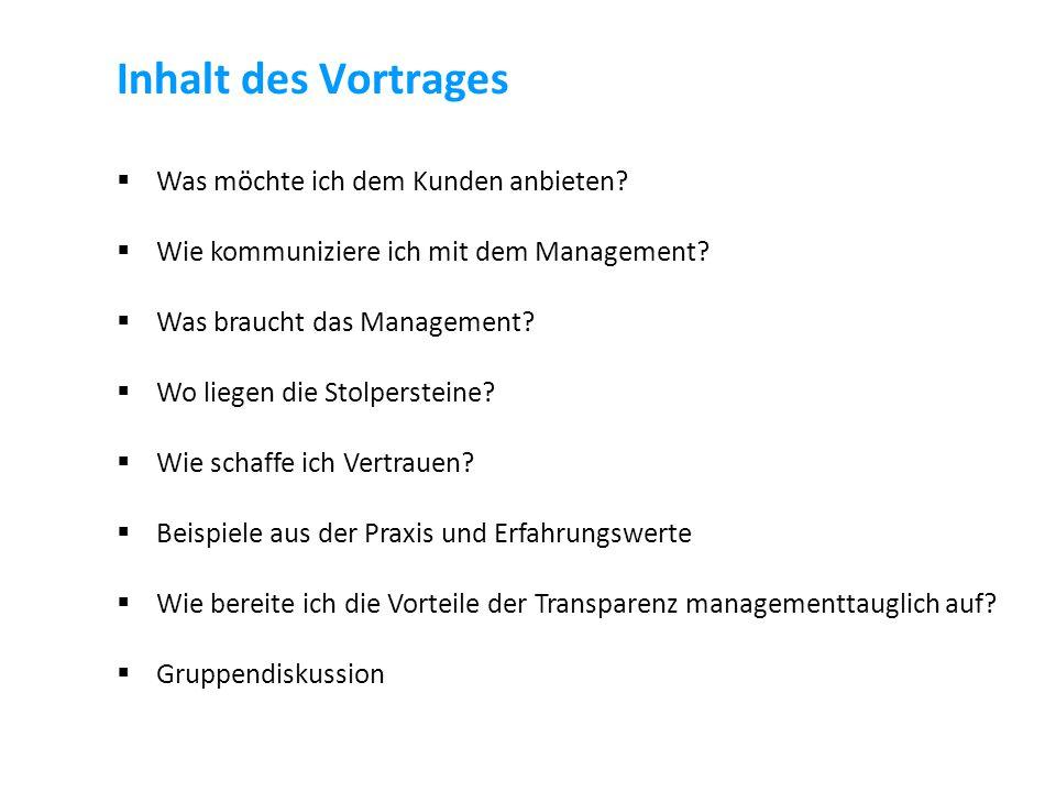 Inhalt des Vortrages  Was möchte ich dem Kunden anbieten?  Wie kommuniziere ich mit dem Management?  Was braucht das Management?  Wo liegen die St