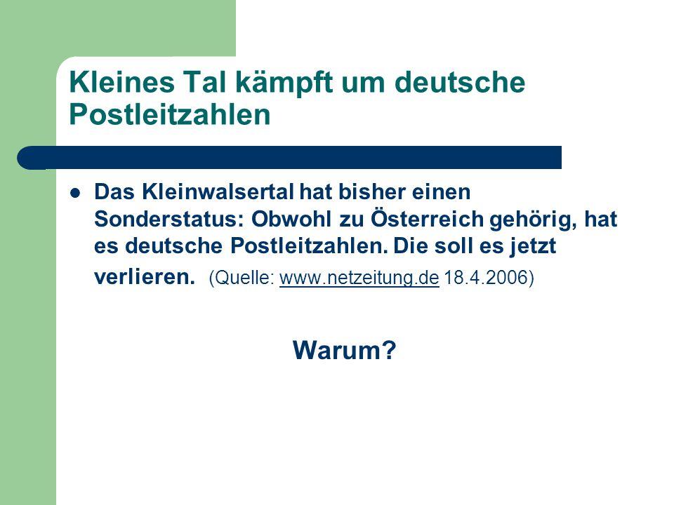 Kleinwalsertal Geografische Lage: Koordinaten: 47° 20′ 34 N, 10° 10′ 3 PLZ: Österreich: 6991 Riezlern 6992 Hirschegg 6993 Mittelberg Deutschland: 87567 Riezlern 87568 Hirschegg 87569 Mittelberg