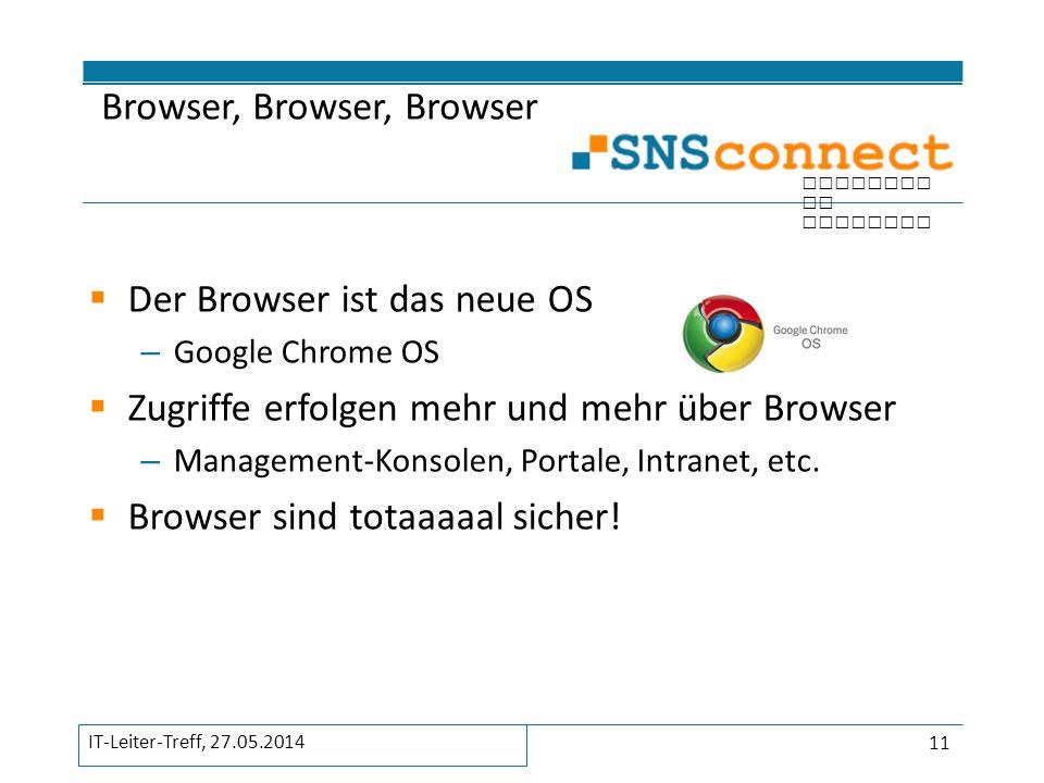 inspired by security  Der Browser ist das neue OS – Google Chrome OS  Zugriffe erfolgen mehr und mehr über Browser – Management-Konsolen, Portale, I
