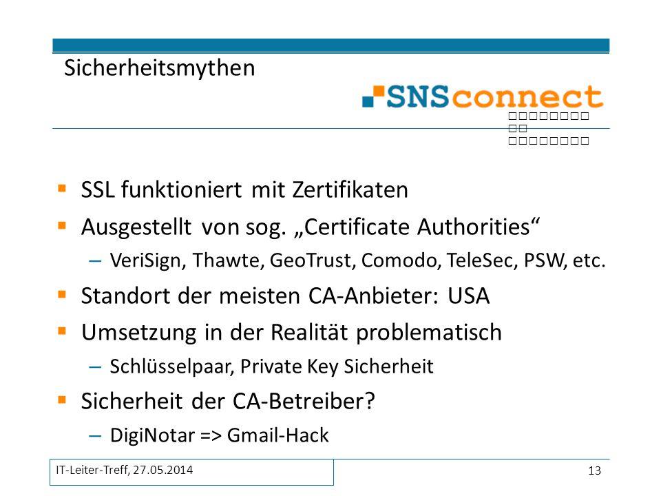 """inspired by security  SSL funktioniert mit Zertifikaten  Ausgestellt von sog. """"Certificate Authorities"""" – VeriSign, Thawte, GeoTrust, Comodo, TeleSe"""