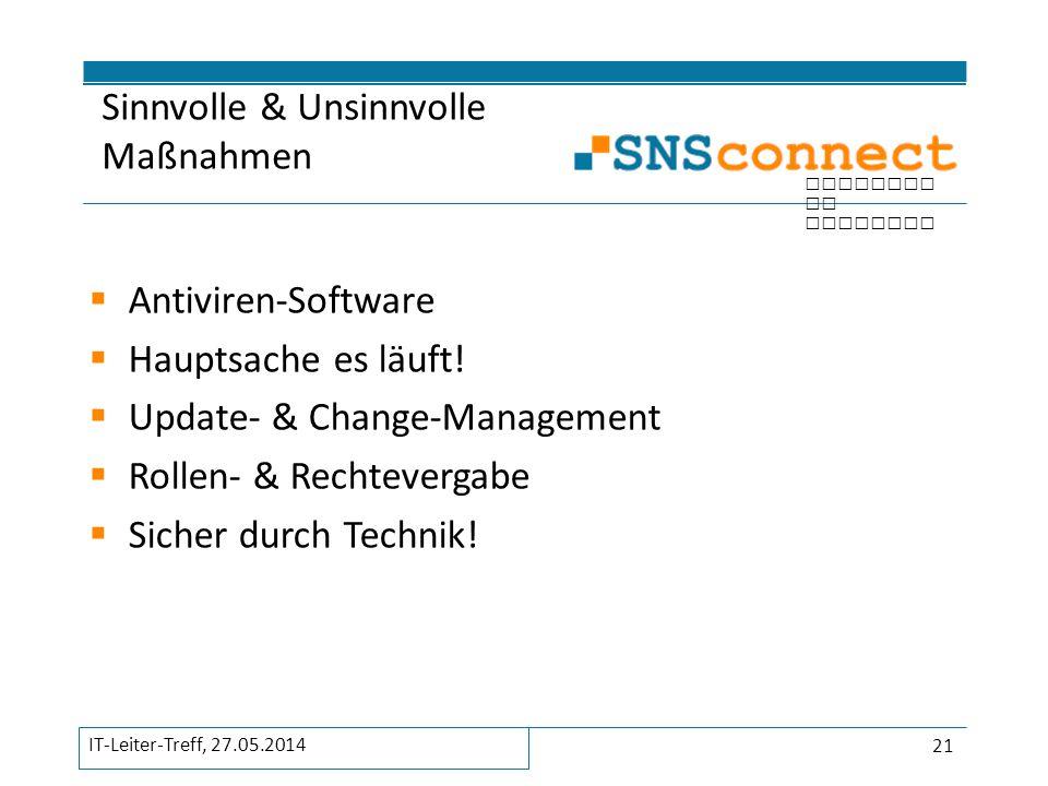 inspired by security  Antiviren-Software  Hauptsache es läuft!  Update- & Change-Management  Rollen- & Rechtevergabe  Sicher durch Technik! Sinnv