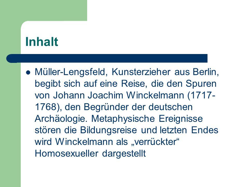Inhalt Müller-Lengsfeld, Kunsterzieher aus Berlin, begibt sich auf eine Reise, die den Spuren von Johann Joachim Winckelmann (1717- 1768), den Begründ