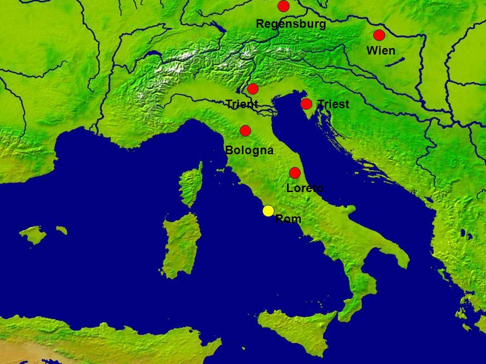 Rom Loreto Bologna Trient Regensburg Wien Triest