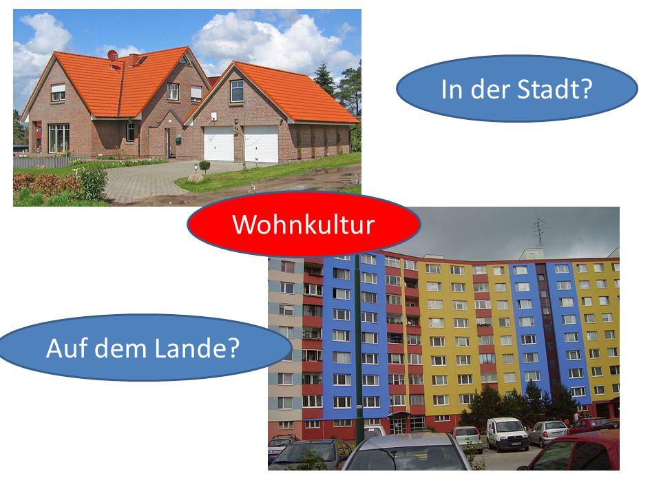 Wohnkultur Auf dem Lande In der Stadt