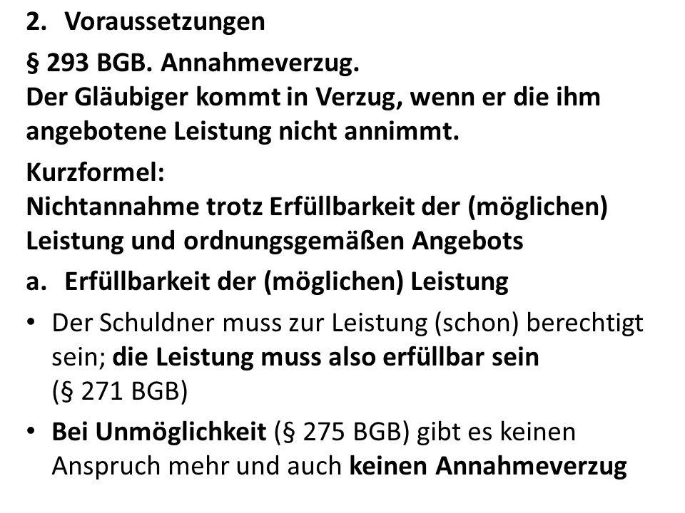 2.Voraussetzungen § 293 BGB.Annahmeverzug.