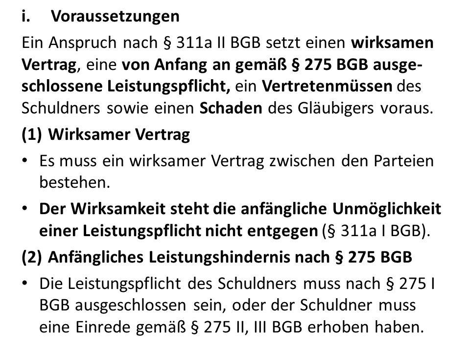 (3)Vertretenmüssen gemäß § 311a II 2 BGB Unter dem früheren Recht ging die h.M.
