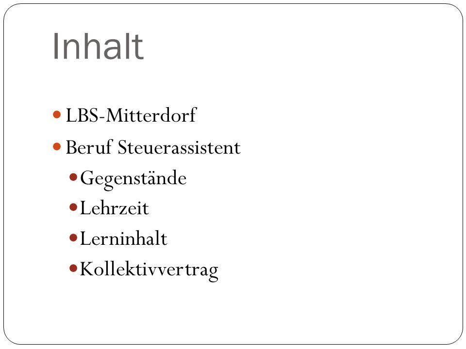 Inhalt LBS-Mitterdorf Beruf Steuerassistent Gegenstände Lehrzeit Lerninhalt Kollektivvertrag