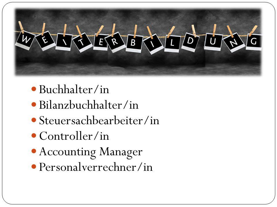 Buchhalter/in Bilanzbuchhalter/in Steuersachbearbeiter/in Controller/in Accounting Manager Personalverrechner/in