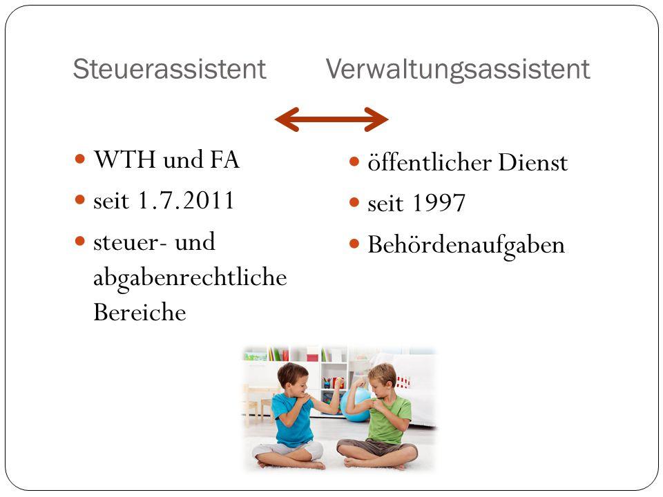 Steuerassistent Verwaltungsassistent WTH und FA seit 1.7.2011 steuer- und abgabenrechtliche Bereiche öffentlicher Dienst seit 1997 Behördenaufgaben