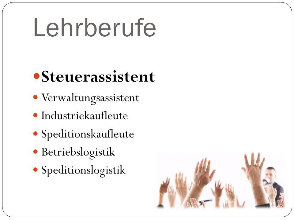 Lehrberufe Steuerassistent Verwaltungsassistent Industriekaufleute Speditionskaufleute Betriebslogistik Speditionslogistik