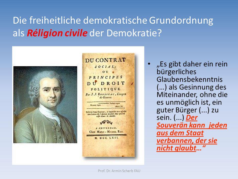"""Prof. Dr. Armin Scherb FAU """"Es gibt daher ein rein bürgerliches Glaubensbekenntnis (…) als Gesinnung des Miteinander, ohne die es unmöglich ist, ein g"""