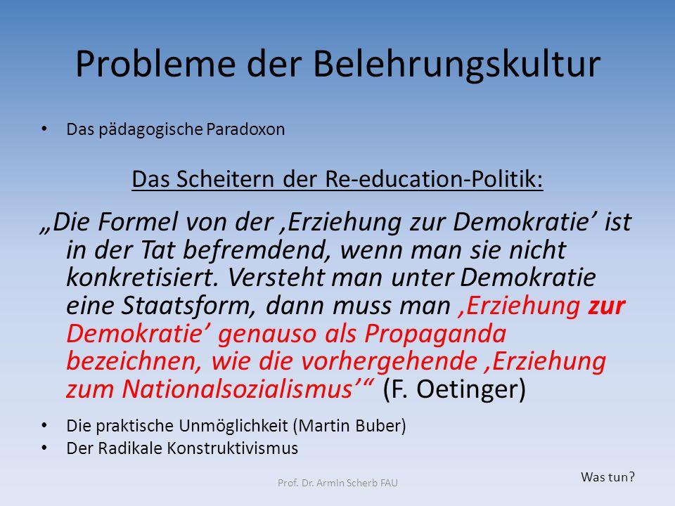 """Probleme der Belehrungskultur Das pädagogische Paradoxon Das Scheitern der Re-education-Politik: """"Die Formel von der 'Erziehung zur Demokratie' ist in"""