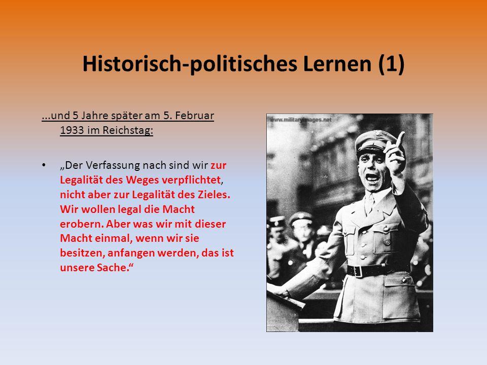 """Historisch-politisches Lernen (1)...und 5 Jahre später am 5. Februar 1933 im Reichstag: """"Der Verfassung nach sind wir zur Legalität des Weges verpflic"""