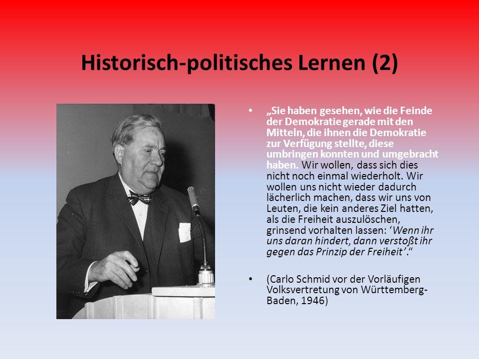 """Historisch-politisches Lernen (2) """"Sie haben gesehen, wie die Feinde der Demokratie gerade mit den Mitteln, die ihnen die Demokratie zur Verfügung ste"""