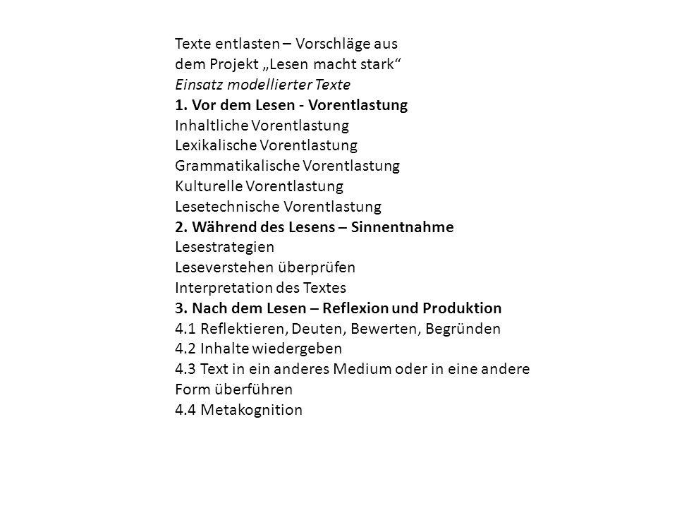 """Texte entlasten – Vorschläge aus dem Projekt """"Lesen macht stark"""" Einsatz modellierter Texte 1. Vor dem Lesen - Vorentlastung Inhaltliche Vorentlastung"""