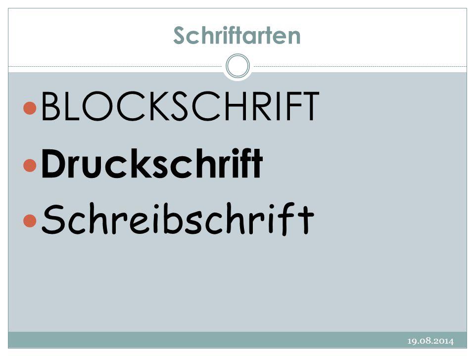Schriftarten 19.08.2014 BLOCKSCHRIFT Druckschrift Schreibschrift