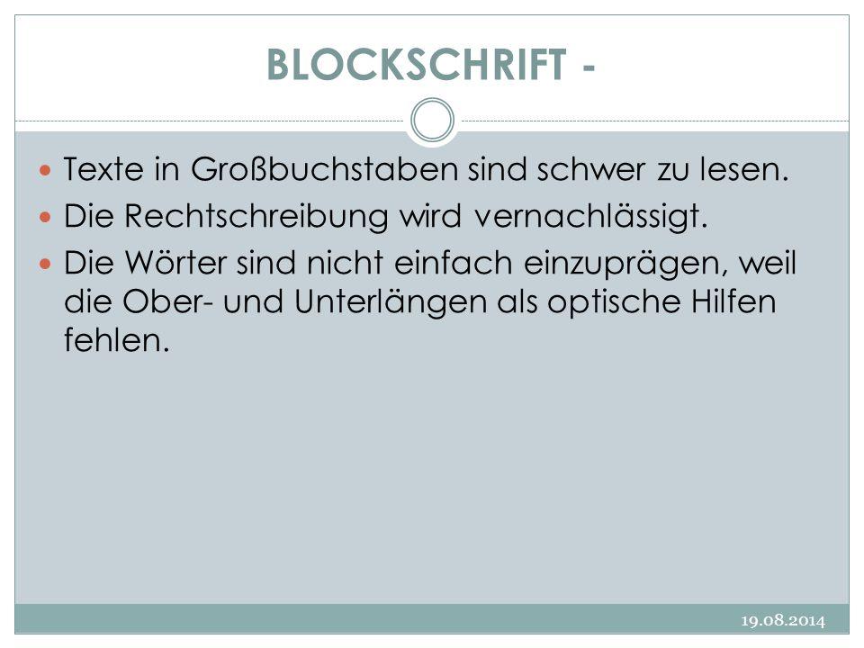 BLOCKSCHRIFT - 19.08.2014 Texte in Großbuchstaben sind schwer zu lesen. Die Rechtschreibung wird vernachlässigt. Die Wörter sind nicht einfach einzupr