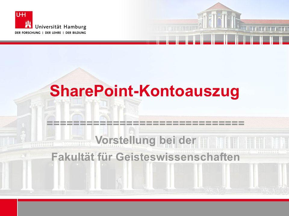 SharePoint-Kontoauszug ============================== Vorstellung bei der Fakultät für Geisteswissenschaften