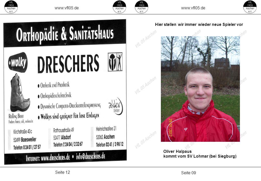 www.vfl05.de Seite 09 Seite 12 Hier stellen wir immer wieder neue Spieler vor Oliver Halpaus kommt vom SV Lohmar (bei Siegburg)