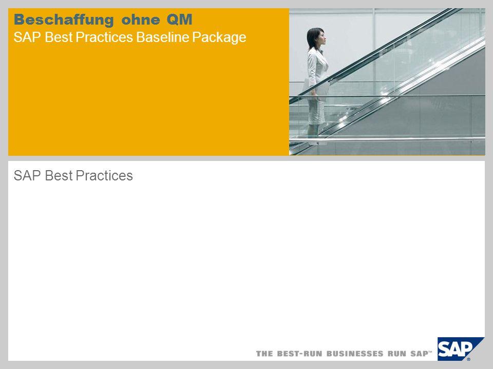 Beschaffung ohne QM SAP Best Practices Baseline Package SAP Best Practices