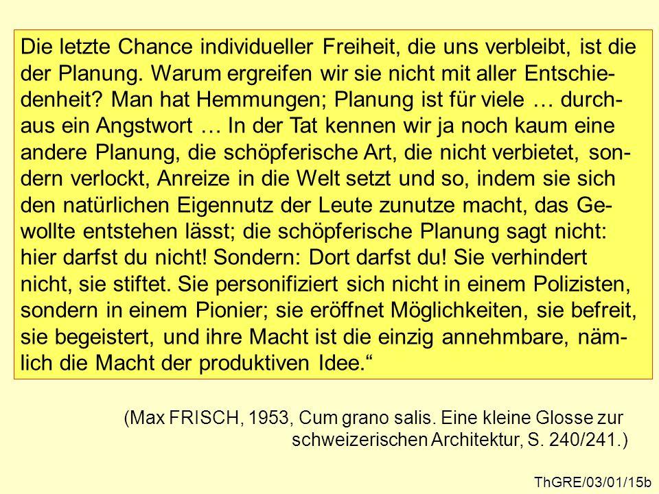 Die schöpferische Planung als Gegenbild ThGRE/03/01/15b Die letzte Chance individueller Freiheit, die uns verbleibt, ist die der Planung.